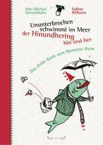 Uwe-Michael Gutzschhahn (Hrsg.), Sabine Wilharm (Ill.) Ununterbrochen schwimmt im Meer der Hinundhering hin und her