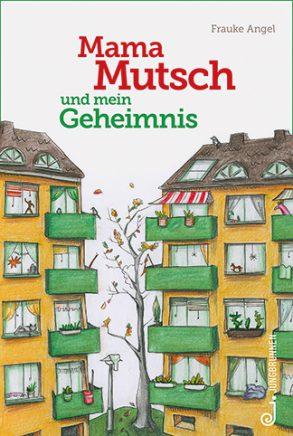 Cover: Frauke Angel, Mama Mutsch und mein Geheimnis