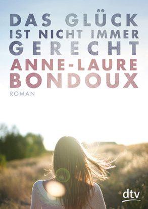 Cover: Anne-Laure Bondoux, Das Glück ist nicht immer gerecht