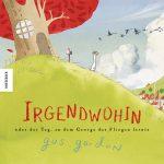 Cover: Gus Gordon, Irgendwohin oder der Tag, an dem George das Fliegen lernte