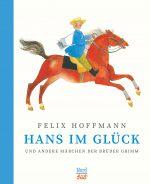 Cover: Jacob und Wilhelm Grimm, Hans im Glück und andere Märchen der Brüder Grimm