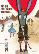 Cover: Stefanie Harjes, Als die Esel Tango tanzten... Erzählbilder