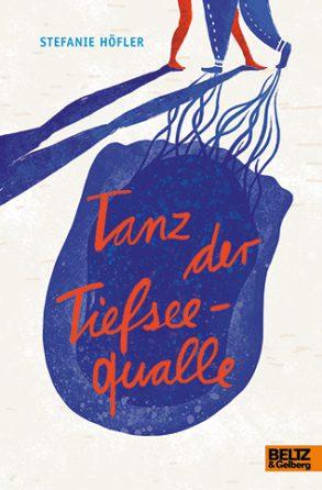 Cover: Stefanie Höfler, Tanz der Tiefseequalle