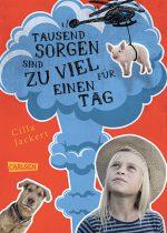 Cover: Cilla Jackert, Tausend Sorgen sind zu viel für einen Tag