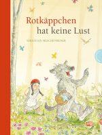 Cover: Sebastian Meschenmoser, Rotkäppchen hat keine Lust