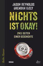 Cover: Jason Reynolds; Brendan Kiely, Nichts ist okay! Zwei Seiten einer Geschichte