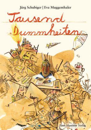 Cover: Jürg Schubiger, Tausend Dummheiten