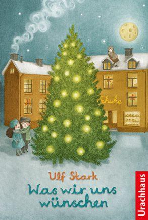 Cover: Ulf Stark, Was wir uns wünschen