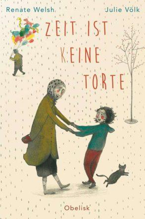 Cover: Renate Welsh, Zeit ist (k)eine Torte