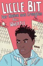Cover: Alex Wheatle, Liccle Bit. Der Kleine aus Crongton