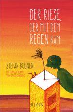 Cover: Stefan Boonen: Der Riese, der mit dem Regen kam