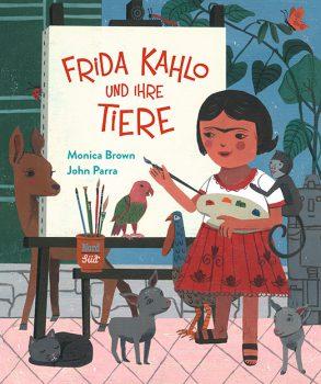 Cover: Monica Brown, Frida Kahlo und ihre Tiere