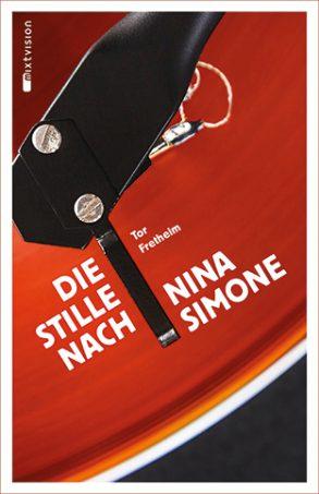 Cover: Tor Fretheim, Die Stille nach Nina Simone