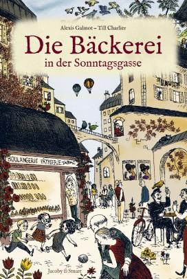 Cover: Alexis Galmot, Die Bäckerei in der Sonntagsgasse