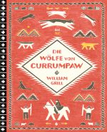 Cover: William Grill, Die Wölfe von Currumpaw