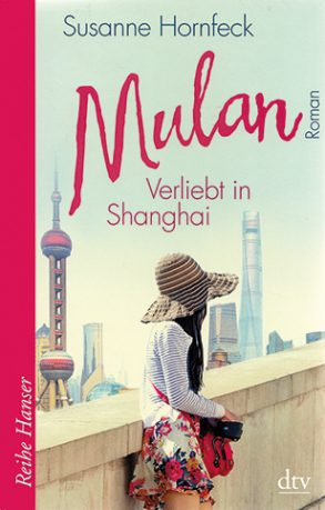 Cover: Susanne Hornfleck, Mulan. Verliebt in Shanghai