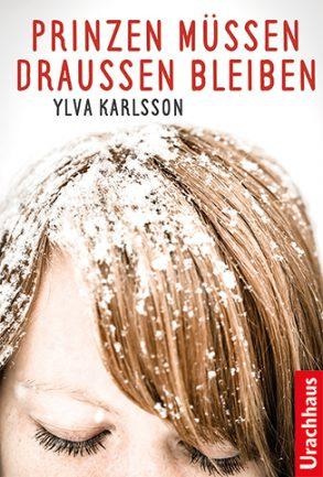 Cover: Ylva Karlsson, Prinzen müssen draußen bleiben