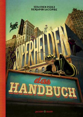 Cover: Sébastien Perez; Benjamin Lacombe, Superhelden – Das Handbuch