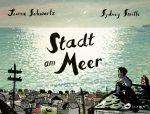 Cover: Joanne Schwartz, Stadt am Meer