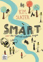 Cover: Kim Slater, Smart oder Die Welt mit anderen Augen