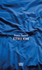 Cover: Dianne Touchell, Kleiner Wahn