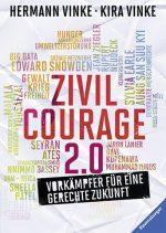 Cover: Hermann und Kira Vinke: Zivilcourage 2.0 – Vorkämpfer für eine gerechte Zukunft