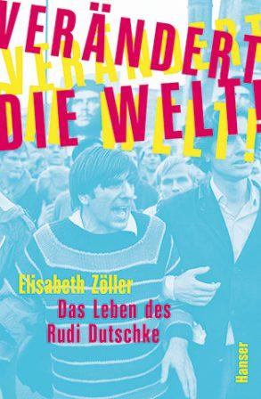 Cover: Elisabeth Zöller, Das Leben des Rudi Dutschke