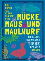 Cover: Bibi Dumon Tak, Mücke, Maus und Maulwurf