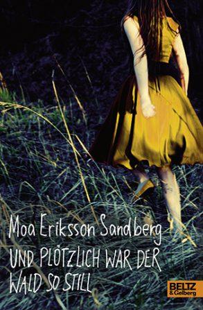 Cover: Moa Eriksson Sandberg: Und plötzlich war der Wald so still