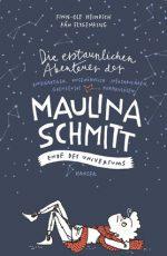 Cover: Finn-Ole Heinrich, Die erstaunlichen Abenteuer der Maulina Schmitt – Ende des Universums