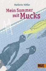 Cover: Stefanie Höfler, Mein Sommer mit Mucks