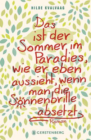 Cover: Hilde Kvalvaag, Das ist der Sommer im Paradies, wie er eben aussieht, wenn man die Sonnenbrille absetzt