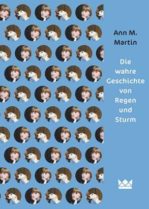 Cover: Ann M. Martin, Die wahre Geschichte von Regen und Sturm
