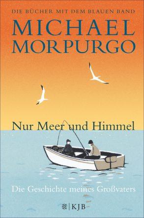 Cover: Michael Morpurgo, Nur Meer und Himmel – Die Geschichte meines Großvaters