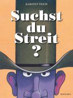 """Cover: Karsten Teich, """"Suchst Du Streit?"""""""