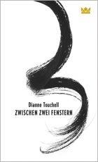Cover: Dianne Touchell, Zwischen zwei Fenstern