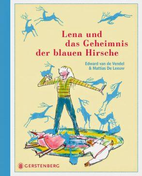 Cover: Edward van de Vendel, Lena und das Geheimnis der blauen Hirsche