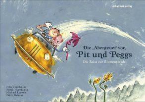 Cover: Michael Loewen, Dörte Grimm, Die Abenteuer von Pit und Peggs. Die Reise zur Blumenparade