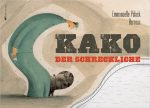 Cover: Emmanuelle Polack, Kako, der Schreckliche