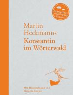 Cover: Martin Heckmanns, Konstantin im Wörterwald