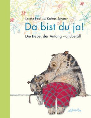 Cover: Lorenz Pauli, Da bist du ja! Die Liebe, der Anfang – allüberall