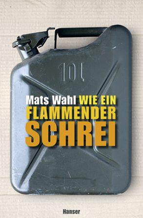 Cover: Mats Wahl, Wie ein flammender Schrei