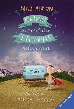 Cover: David Almond; Der Junge, der mit den Piranhas schwamm