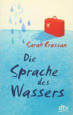 Cover: Sarah Crossan; Die Sprache des Wassers