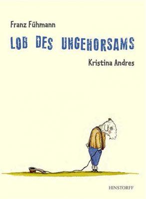 Cover: Franz Fühmann, Lob des Ungehorsams