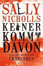 Cover: Sally Nicholis; Keiner kommt davon - eine Geschichte vom Überleben
