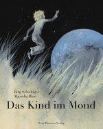 Cover: Jürg Schubiger; Das Kind im Mond