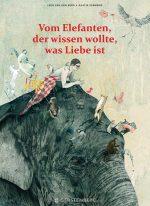 Cover: Leen van den Berg; Vom Elefanten, der wissen wollte, was Liebe ist