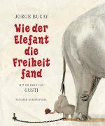 Cover: Jorge Bucay; Wie der Elefant die Freiheit fand