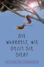 Cover: Katherine Hannigan; Die Wahrheit, wie Delly sie sieht